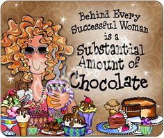 Behind every successful Woman is a substancial amount of Chocolate - Suzy Toronto Chocolate Dreams, Chocolate Sweets, I Love Chocolate, Chocolate Coffee, Chocolate Lovers, Craving Chocolate, Chocolate Mouse, Chocolate Heaven, Delicious Chocolate
