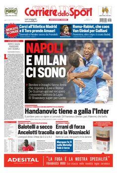 La #primapagina di oggi #SerieA #Napoli e #Milan ci sono: #Benitez e #Inzaghi rispondono a #Juve e #Roma #Calciomercato Roma-#Rabiot: che caos. #Cerci all'#AtleticoMadrid e il #Toro prende #Amauri #USOpen #Errani batte la #Lucic, ora la #Wozniacki