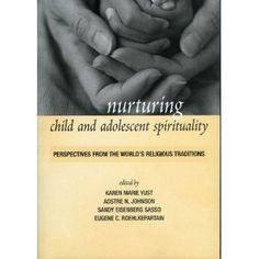 Nurturing Child and Adolescent Spirituality PDF By:Karen-Marie Yust,Aostre N. Johnson,Sandy Eisenberg Sasso,Eugene C. Reading At Home, Religious Studies, Spiritual Development, Parent Resources, Parenting Books, Spiritual Life, Adolescence, Book Publishing, Good Books