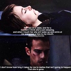 two years until we get to see this sad ending, I can already see Theo playing this out but still it is going to be sad to watch this!<<I think when this scene comes i will die just as much a tris but. Divergent Memes, Divergent Hunger Games, Divergent Fandom, Divergent Trilogy, Divergent Insurgent Allegiant, Insurgent Quotes, Tris Et Tobias, Tris And Four, All The Bright Places