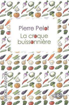 La croque buissonnière / Pierre Pelot