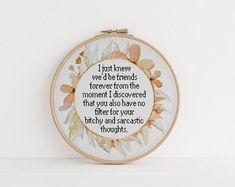 I just knew we'd be friends forever counted cross stitch xstitch funny Insult pattern pdf - Decoration İdeas Cross Stitch Quotes, Cute Cross Stitch, Cross Stitch Designs, Cross Stitch Patterns, Cross Stitching, Cross Stitch Embroidery, Embroidery Patterns, Hand Embroidery, Funny Insults