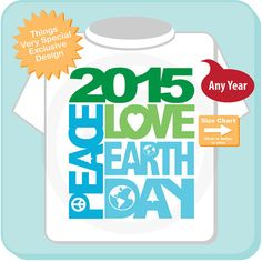 Colorful blue and green Peace Love Earth Day shirt with any year on it. Perfect for the children to wear to school on April 22nd each year.