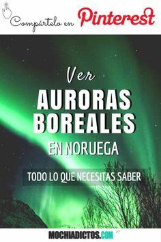 Ver Auroras Boreales en Noruega   La guía definitiva con todo lo que necesitas saber ;)