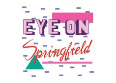 Check out the design Eye on Springfield by ehignight on Threadless