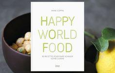 Anne Coppin, cuisinière globe trotteuse, nous sert un Happy World Food sur un plateau. 80 recettes pour faire ses premières armes en world cuisine.