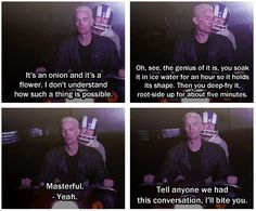 Buffy The Vampire Slayer. Spike and Andrew talking about the Blooming Onion.   One time Big Bad, now, glorified babysitter
