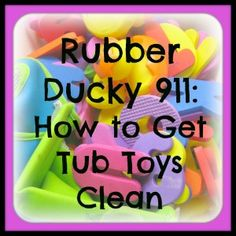 How to Get Tub Toys Clean: Rubber Ducky 911 - SlightlySteady