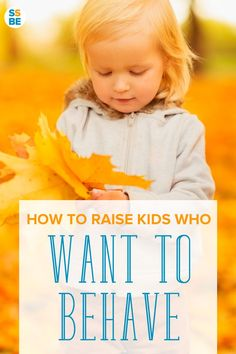 It's one thing for kids to behave, but how do you help your child WANT to behave? Here are tips to raise kids who want to behave—even when no is looking.
