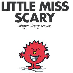 9e8fcecb Little Miss Scary just loves scaring people! Anyone that she can scare, she  will. Poor Mr Jelly is her prime target.