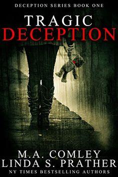Tragic Deception (Deception, Bk 1) by M. A. Comley & Linda Prather
