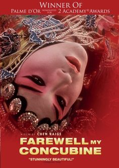 """Farewell My Concubine""- a film by Chen Kaige (1993)."