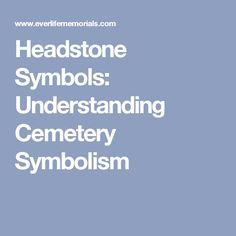 Headstone Symbols: Understanding Cemetery Symbolism