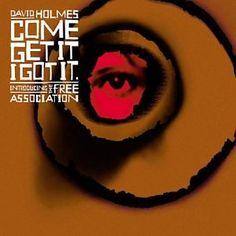 Come Get It I Got It: David Holmes: Music