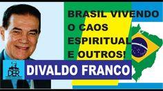Divaldo Franco - Brasil Vivendo O CAOS ESPIRITUAL e Outros Assuntos!