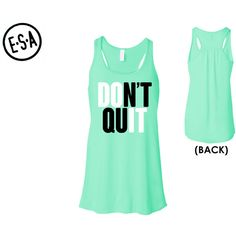 Don't Quit Flowy Workout Tank Run Gym Running Tank Workout Work Out... ($19) ❤ liked on Polyvore