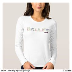Ballet Love It Tshirts