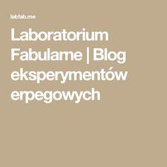 Laboratorium Fabularne | Blog eksperymentów erpegowych