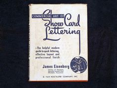Sign & Lettering Books -Commercial Art of Show Card Lettering (Dust Cover) by Rodney @ Red Rocket Signs, via Flickr