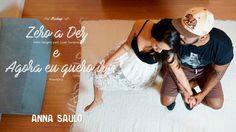 Anna e Saulo - (Mashup - Zero a Dez & Agora eu quero ir)
