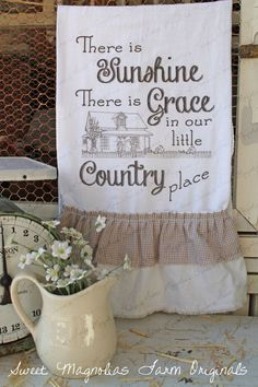 "Items similar to Flour Sack Kitchen Towel. Farmhouse Cottage Chic Southern Saying Country Style Ruffles ""Our Country Place"" on Etsy Sweet Magnolia, Magnolia Farms, Country Farmhouse Decor, Country Kitchen, Farmhouse Signs, Farmhouse Style, Kitchen Towels, Diy Kitchen, Kitchen Ideas"