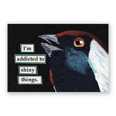Addicted to Shiny Things Magnet - Bird - Gee Gaws - Humor - Gift - Mincing Mockingbird - Stocking Stuffer
