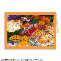 Shop Mixed Flowers Bouquet Greeting Card created by MyColours. Note Cards, Floral Design, Bouquet, Greeting Cards, Stamp, Invitations, Seasons, Inspired, Artist