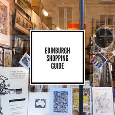 Edinburgh Shopping Guide -- 4 Edinburgh Neighborhoods for Unique Finds, Indie Designs, and One-of-a-Kind Edinburgh Souvenirs -- Best Shopping Edinburgh