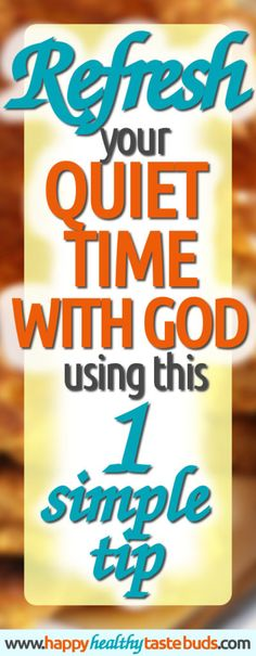 Do you need some fresh ideas for your quiet time with God? Or maybe you need help on how to have a quiet time with the Lord. You can refresh your quiet time with God using just one simple tip! For encouragement to dig into the Scriptures in the mornings (and grow in your relationship with Jesus Christ), click through now! | Happy + Healthy Taste Buds
