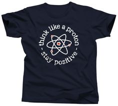 Think Like A Proton  Science Shirt  Atom  Nerd Gift  by Umbuh