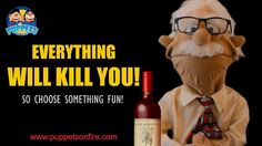 Everything will kill you! #everythingkillsus #everythingwillkillyou #funnymemes #meme #joke #oneliner #puppet #funnypuppets http://ift.tt/2mGYExL