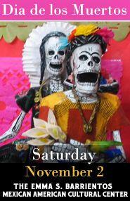 Dia de los Muertos at Emma S. Barrientos Mexican American Cultural Center