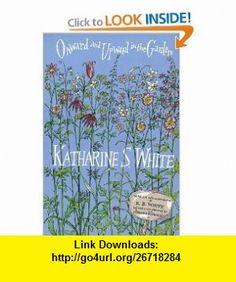 Onward and Upward in the Garden (9780865475052) Katharine S. White, E. B. White, E.B.White, Jamaica Kincaid , ISBN-10: 0865475059  , ISBN-13: 978-0865475052 ,  , tutorials , pdf , ebook , torrent , downloads , rapidshare , filesonic , hotfile , megaupload , fileserve