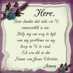 Pray Quotes, Quotes About God, Bible Quotes, Bible Verses, Good Morning Greetings, Good Morning Quotes, Baie Dankie, Afrikaanse Quotes, Goeie More