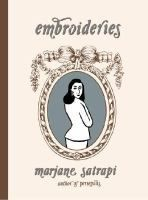 """""""Embroideries"""" By Marjane Satrapi     PN6747 .S245 E42 2005"""