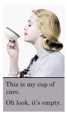 This is my cup of care. Oh, look, it's empty. Magnet  Retro Humor  Cup of Care by LulusFiveandDime on Etsy, $2.00