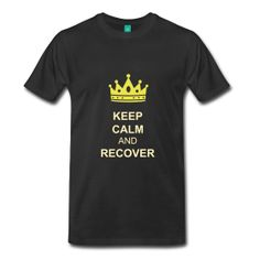 keep calm and recovery t-shirt