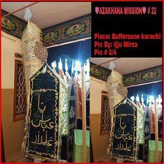 AZAKHANA MISSION # 22  Place : Bufferzone karachi  Pic By : Ijju Mirza  Pic # 2/4  Aap Apne Azakhane kay pic Upload Karwane K liye hame pics and detail Azakhana Mission k facebook page k inbox mai message karen  Note: Message Karnay K Liya Yeh Link Open Karay  http://ift.tt/2euWmv6  #AZAKHANA_MISSION
