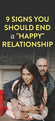 """9 Signs You Should End A """"Happy"""" Relationship"""