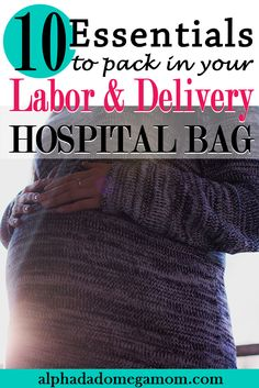 10 Essentials to back in your hospital bag. Find out what you need, and what you don't need from a 3-time mom.