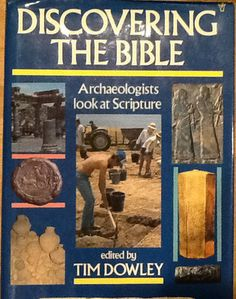 Discovering The Bible Archaeologists Look at Scripture Tim Dowley 1986