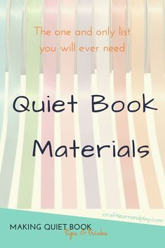 The one and only list of quiet book materials you will ever need to successfully make quiet book. List of supplies, the most used tools and less common craft materials that will help you make awesome quiet book pages and quiet time activities. Diy Quiet Books, Baby Quiet Book, Felt Quiet Books, Quiet Book Templates, Quiet Book Patterns, Sewing Projects For Kids, Sewing For Kids, Sewing Ideas, School Projects