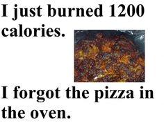 Fastest Way To Burn 1200 Calories… Diet Humor, Gym Humor, Workout Humor, Funny Diet, Workout Tips, Workouts, 1200 Calories, Burn Calories, Funny As Hell