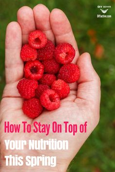 How To Stay On Top of Your Nutrition This Spring via @DIYActiveHQ #nutrition #food #diet
