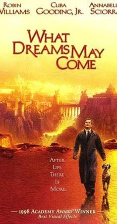 Directed by Vincent Ward. With Robin Williams, Cuba Gooding Jr., Annabella Sciorra, Max von Sydow. After dying in a car crash a man searches the afterlife for his wife.