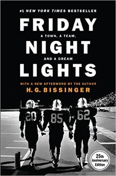 Friday Night Lights, 25th Anniversary Edition: A Town, a Team, and a Dream: H.G. Bissinger: 9780306824210: Books - Amazon.ca