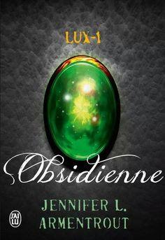 Lux Obsidienne Jennifer L. Armentrout #fantastique #extraterrestre J'ai Lu