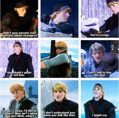 Some of Kristoff's funny and adorkable lines.  Also, may I note, first Disney male character to ever ask for permission before a kiss.  :)  Just another reason Frozen is the best thing ever.