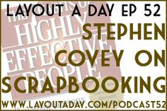 Simple Scrapbooking Podcast: Ep 52 – Stephen Covey on Scrapbooking Stephen Covey, 7 Habits, Scrapbooks, Layouts, Greeting Cards, Tutorials, Stamp, Crafty, My Love