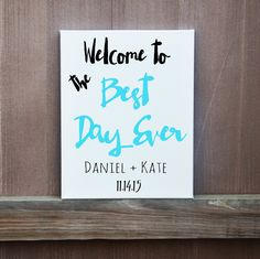 Welcome To The Best Day Ever Personalized Wedding Sign, Wedding Day Idea, Welcome Sign, 11x14, Ready to Hang or Prop Up, Ceremony Idea by LittleDoodleDesign on Etsy
